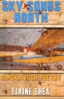 Sky Songs North: Alaska Bush Poetry Cover Image