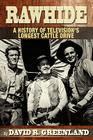 Rawhide a History of Television's Longest Cattle Drive Cover Image