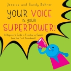 Your Voice is Your Superpower: A Beginner's Guide to Freedom of Speech (and the First Amendment) Cover Image
