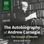 The Autobiography of Andrew Carnegie Lib/E: And the Gospel of Wealth Cover Image