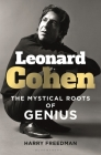 Leonard Cohen: The Mystical Roots of Genius Cover Image