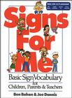 Signs for Me: Basic Sign Vocabulary for Children, Parents & Teachers Cover Image