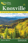 Five-Star Trails: Knoxville: 40 Spectacular Hikes in the Heart of East Tennessee Cover Image