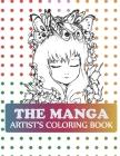 The Manga Artist's Coloring Book: Pop Manga Cute and Creepy Coloring Book Cover Image