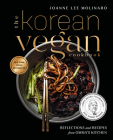 The Korean Vegan Cookbook: Reflections and Recipes from Omma's Kitchen Cover Image