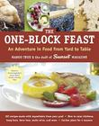 The One-Block Feast: An Adventure in Food from Yard to Table Cover Image