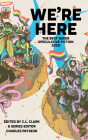 We're Here: The Best Queer Speculative Fiction 2020 Cover Image