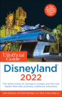 The Unofficial Guide to Disneyland 2022 (Unofficial Guides) Cover Image