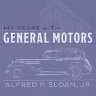 My Years with General Motors Lib/E Cover Image