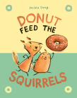 Donut Feed the Squirrels (Norma and Belly #1) Cover Image