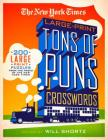 The New York Times Large-Print Tons of Puns Crosswords: 120 Large-Print Puzzles from the Pages of the New York Times Cover Image