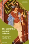 The East India Company in Persia: Trade and Cultural Exchange in the Eighteenth Century Cover Image
