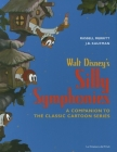 Walt Disney's Silly Symphonies: A Companion to the Classic Cartoon Series Cover Image