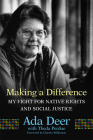 Making a Difference: My Fight for Native Rights and Social Justice (New Directions in Native American Studies #19) Cover Image
