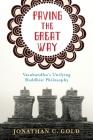 Paving the Great Way: Vasubandhu's Unifying Buddhist Philosophy Cover Image