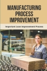 Manufacturing Process Improvement: Important Lean Improvement Process: Operations Management In Manufacturing Industry Cover Image
