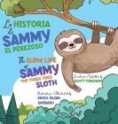 The Slow Life of Sammy, the Three-Toed Sloth - La Historia de Sammy el Perezoso Cover Image