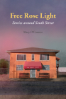 Free Rose Light: Stories Around South Street (Ohio History and Culture) Cover Image