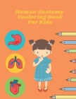Human Anatomy Coloring Book For Kids: Trail Guide To The Body Cover Image