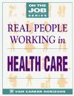 Real People Working in Health Care Cover Image