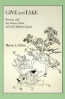 Give and Take: Poverty and the Status Order in Early Modern Japan (Harvard East Asian Monographs #413) Cover Image