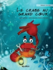 Le crabe au grand coeur (French Edition of