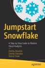 Jumpstart Snowflake: A Step-By-Step Guide to Modern Cloud Analytics Cover Image