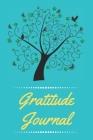 Gratitude Journal: Cultivating An Attitude Of Gratitude, Good Days, Everyday Gratitude, Happy Life, Gratitude Journal. Cover Image