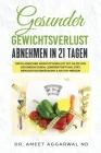 Gesunder Gewichtsverlust - Abnehmen in 21 Tagen: Erfolgreicher Gewichtsverlust mit Hilfe von gesundem Essen, Leberentgiftung, Diät, bewusster Ernährun Cover Image