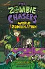 The Zombie Chasers #7: World Zombination Cover Image