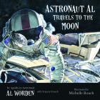 Astronaut Al Travels to the Moon Cover Image