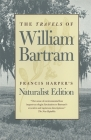 The Travels of William Bartram: Naturalist Edition Cover Image