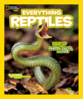 National Geographic Kids Everything Reptiles: Snap Up All the Photos, Facts, and Fun Cover Image