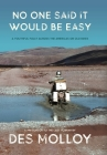 No One Said It Would Be Easy: A youthful folly across the Americas on old bikes Cover Image