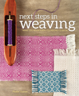 Next Steps in Weaving: What You Never Knew You Needed to Know Cover Image