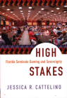 High Stakes: Florida Seminole Gaming and Sovereignty Cover Image