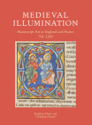 Medieval Illumination: Manuscript Art in England and France 700-1200 (British Library Medieval Guides) Cover Image