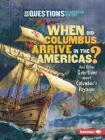 When Did Columbus Arrive in the Americas?: And Other Questions about Columbus's Voyages (Six Questions of American History) Cover Image