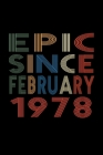 Epic Since February 1978: Birthday Gift for 42 Year Old Men and Women Cover Image
