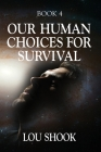 OUR HUMAN CHOICES for SURVIVAL Cover Image