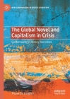 The Global Novel and Capitalism in Crisis: Contemporary Literary Narratives (New Comparisons in World Literature) Cover Image