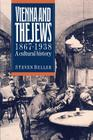 Vienna and the Jews, 1867-1938: A Cultural History Cover Image