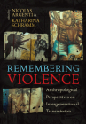 Remembering Violence: Anthropological Perspectives on Intergenerational Transmission Cover Image
