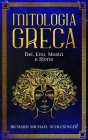 Mitologia Greca: Dei, Eroi, Mostri e Storie - Greek Mythology Italian Edition Cover Image