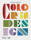 The V&A Book of Color in Design Cover Image