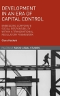 Development in an Era of Capital Control: Embedding Corporate Social Responsibility Within a Transnational Regulatory Framework (Palgrave Socio-Legal Studies) Cover Image