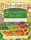 Fix-It and Enjoy-It 5-Ingredient Recipes: Quick And Easy--For Stove-Top And Oven! Cover Image