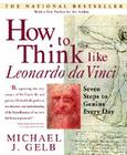 How to Think Like Leonardo da Vinci: Seven Steps to Genius Every Day Cover Image