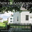 New England Icons: Shaker Villages, Saltboxes, Stone Walls and Steeples Cover Image
