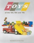Toys of the '50s, '60s, and '70s Cover Image